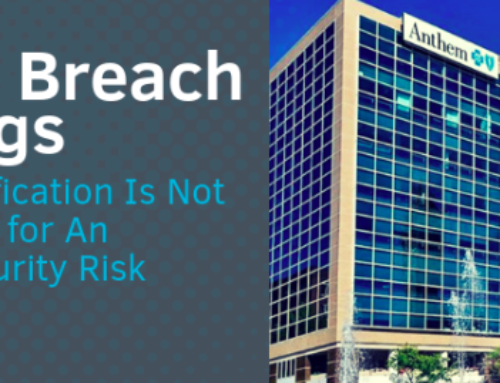 Anthem Breach Learnings: HITRUST Certification Is Not A Replacement for An Enterprise Security Risk Analysis