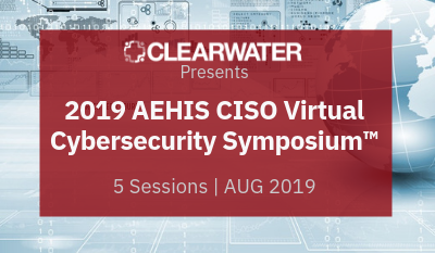 AEHIS CISO Virtual Cybersecurity Symposium _ Clearwater