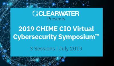 CHIME CIO Virtual Cybersecurity Symposium_ Clearwater