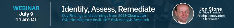 Webinar_ Identify, Assess, Remediate _ Clearwater Banner