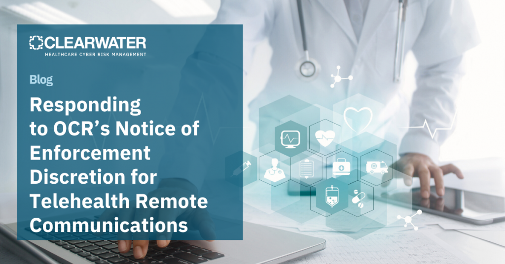 Responding to OCR's Notice of Enforcement Discretion for Telehealth Remote Communications