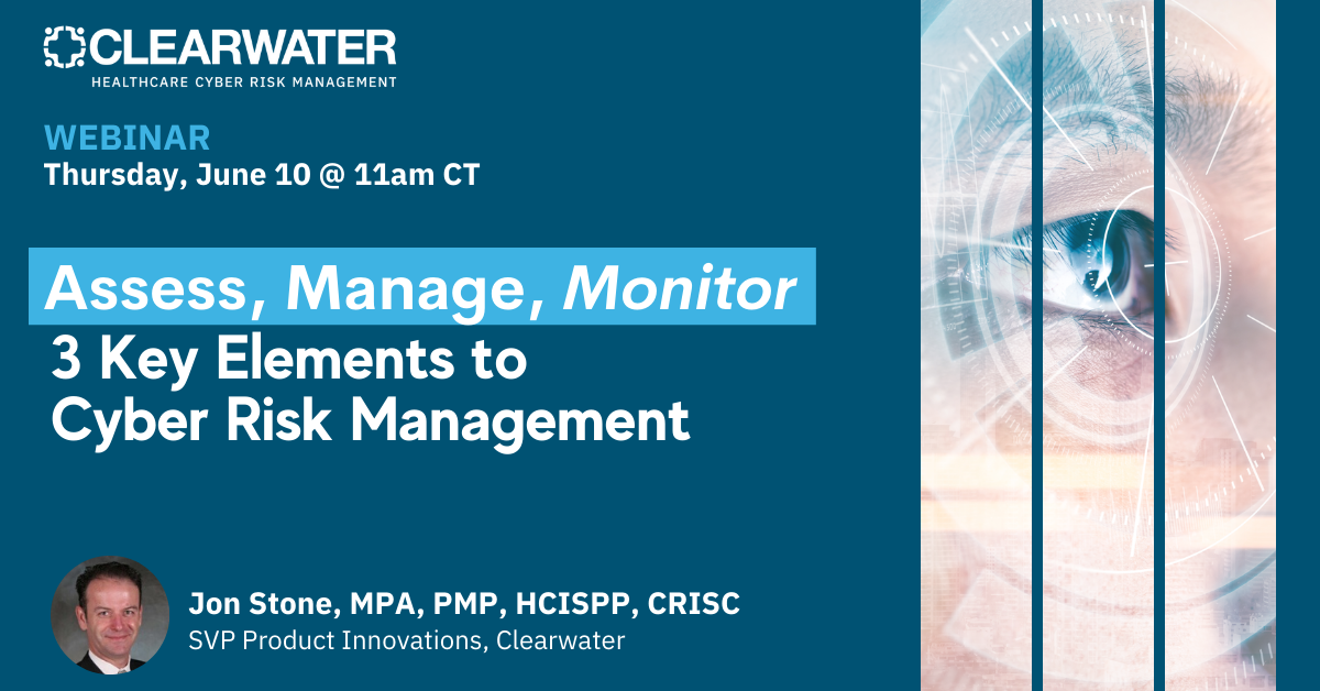 Assess, Manage, Monitor: 3 Key Elements to Cyber Risk Management