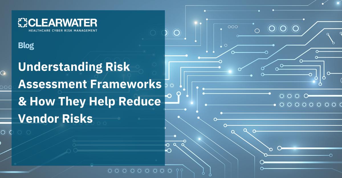 Understanding Risk Assessment Frameworks and How They Help Reduce Vendor Risks