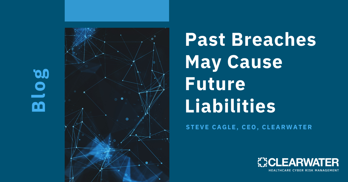 Past Breaches May Cause Future Liabilities