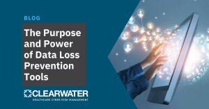 The Purpose and Power of Data Loss Prevention Tools