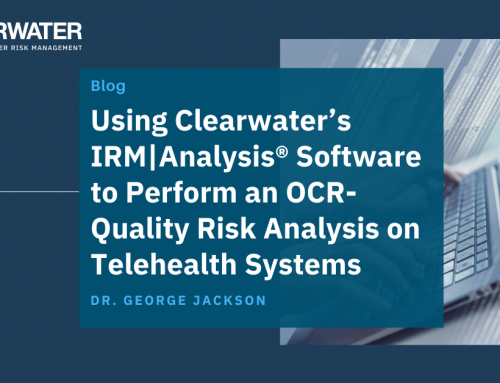 Using Clearwater's IRM|Analysis® Software to Perform an OCR-Quality® Risk Analysis on Telehealth Systems