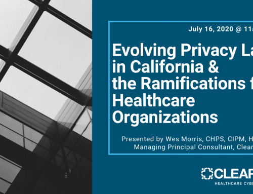 Evolving Privacy Law in California and the Ramifications for Healthcare Organizations : July 16, 2020   11:00am–12:00pm CT