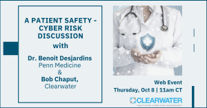 A Patient Safety - Cyber Risk Discussion with Benoit Desjardins, M.D., Ph.D.