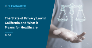 The State of Privacy Law in California and What It Means for Healthcare