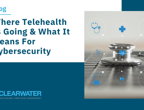 Where Telehealth is Going and What It Means for Cybersecurity