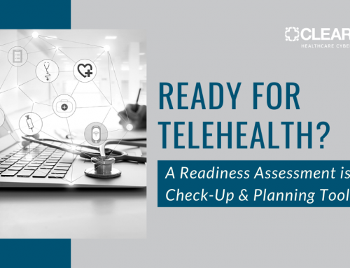 Ready for Telehealth? A Readiness Assessment is a Great Check-Up and Planning Tool