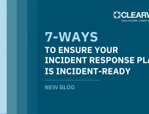 7 Ways to Ensure Your Incident Response Plan Is Incident-Ready