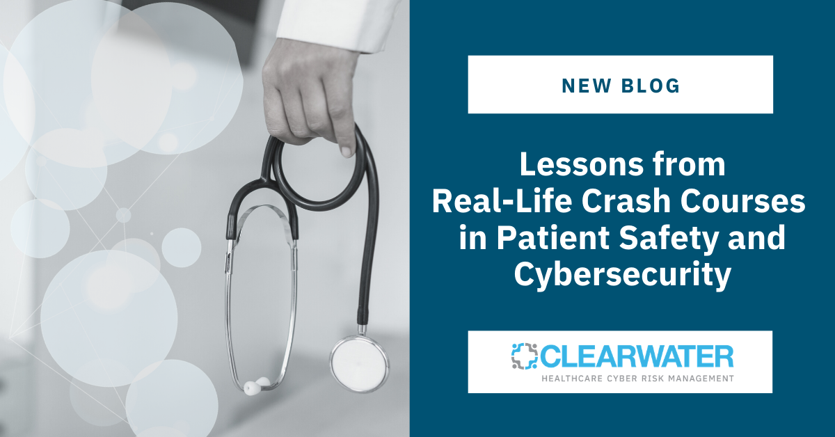 Lessons from Real-Life Crash Courses in Patient Safety and Cybersecurity