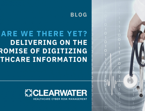 Are We There Yet? Delivering on the Promise of Digitizing Healthcare Information