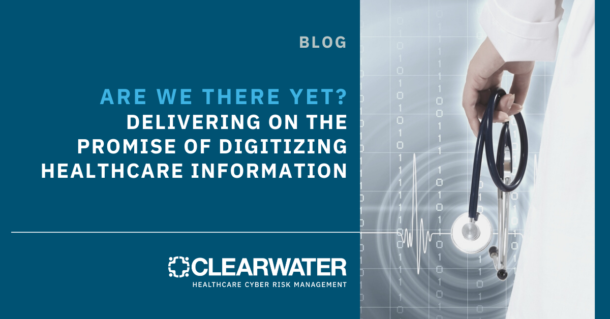 Delivering on the Promise of Digitizing Healthcare Information
