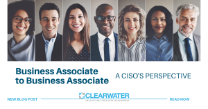 Business Associate to Business Associate: A CISO's Perspective