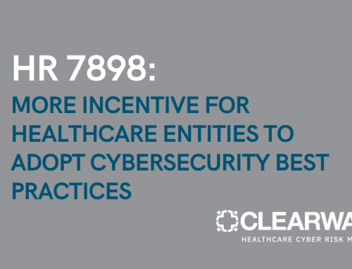 HR 7898: More Incentive for Healthcare Entities to Adopt Cybersecurity Best Practices