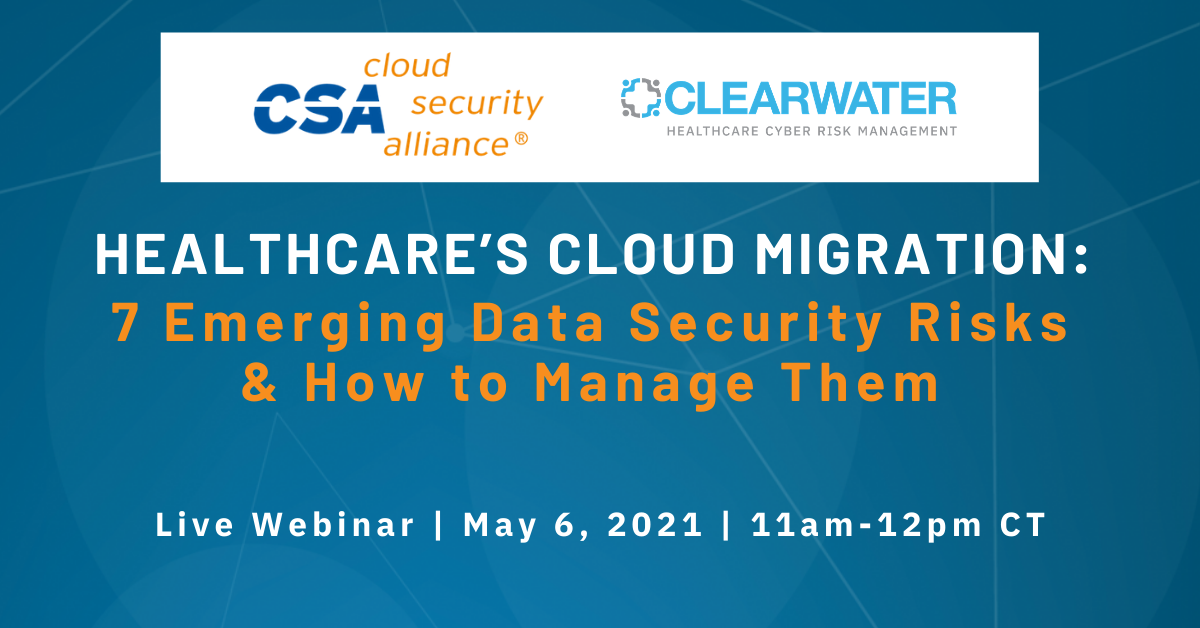 Healthcare's Cloud Migration: 7 Emerging Data Security Risks and How to Manage Them