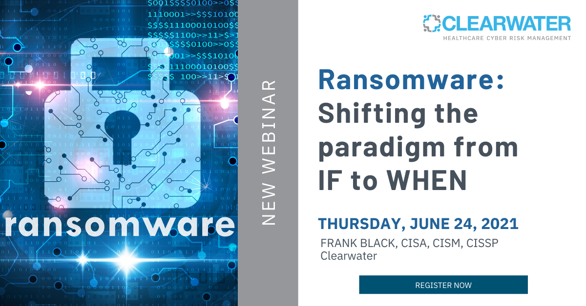 Ransomware: Shifting the Paradigm From If to When