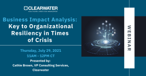 Business Impact Analysis: Key to Organizational Resiliency in Times of Crisis