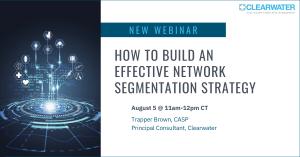 Webinar: How to Build an Effective Network Segmentation Strategy